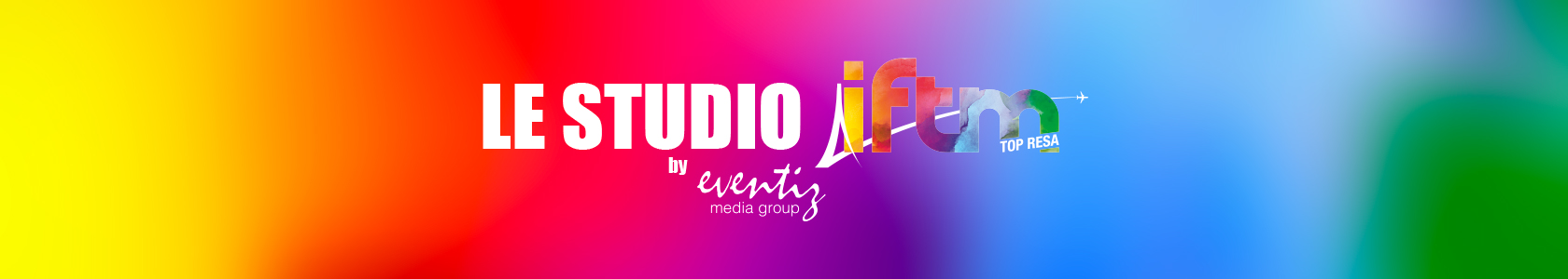 studio officiel IFTM by Eventiz Media Group